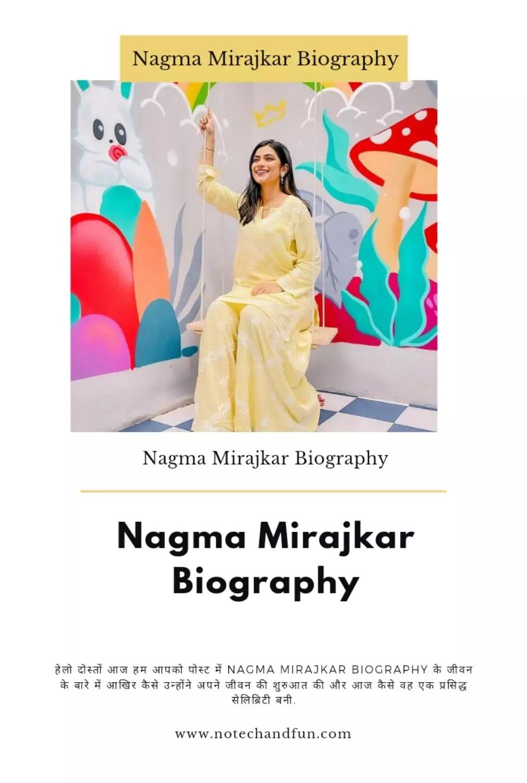 Nagma Mirajkar Biography in Hindi