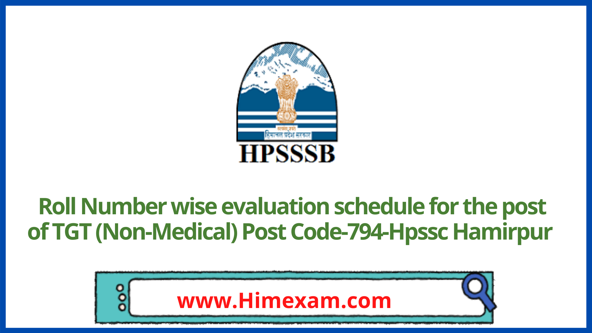 Roll Number wise evaluation schedule for the post of TGT (Non-Medical) Post Code-794-Hpssc Hamirpur