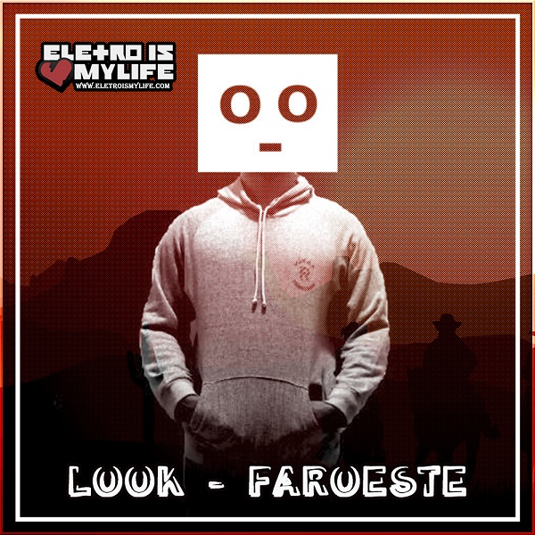 Look - Faroeste (Original Mix)