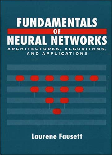 Book on Fundamentals of Neural Networks: Architectures, Algorithms, And Applications