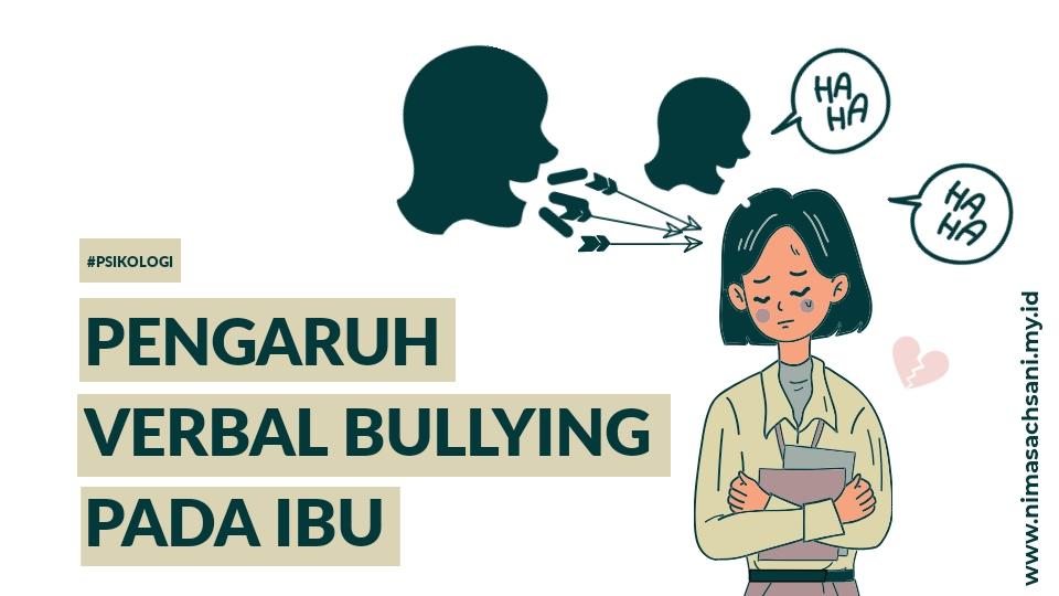 Pengaruh verbal bullying pada ibu