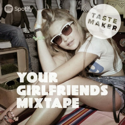 Spotify playlist challenge your girlfriend's mix tape Gigi Hadid