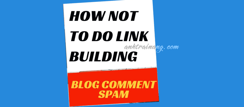 Chống spam backlink ở comment blogspot bằng CSS