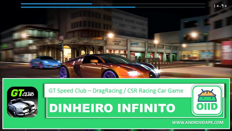 GT: Speed Club – Drag Racing / CSR Racing Car Game – APK MOD HACK – Dinheiro Infinito