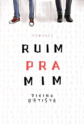 Ruim Pra Mim - Divino B'Atista