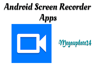Android Screen Recorder Apps