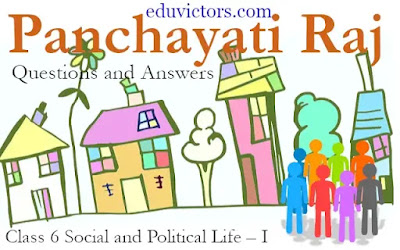 Chapter 5 - Panchayati Raj - Questions and Answers - NCERT Book Solutions Class 6 Social and Political Life – I (#class6SocialScience)(#class6Civics)(#PanchayatiRaj)(#eduvictors)