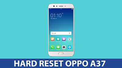Hard Reset OPPO A37, A37f, A37fw, & A37m