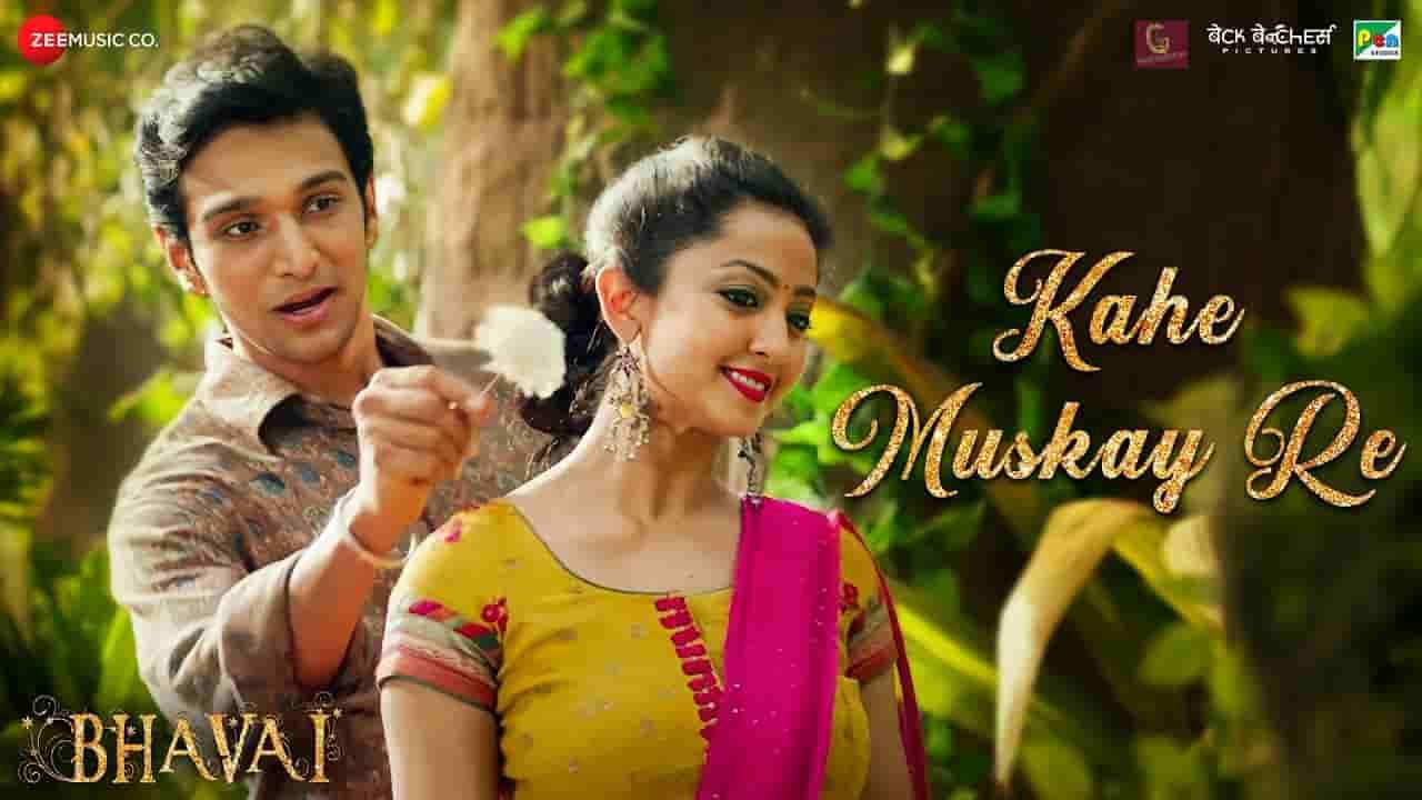 Kahe muskay re lyrics Bhavai Shreya Ghoshal Bollywood Song