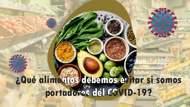 Qué alimentos debemos evitar si somos portadores del Covid 19