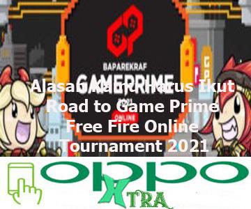 Alasan Kamu Harus Ikut Road to Game Prime Free Fire Online Tournament 2021