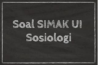SOAL SIMAK UI 2018 SOSIOLOGI (SOAL B)