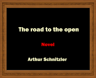 The road to the open (1913) Novel  by  Arthur Schnitzler