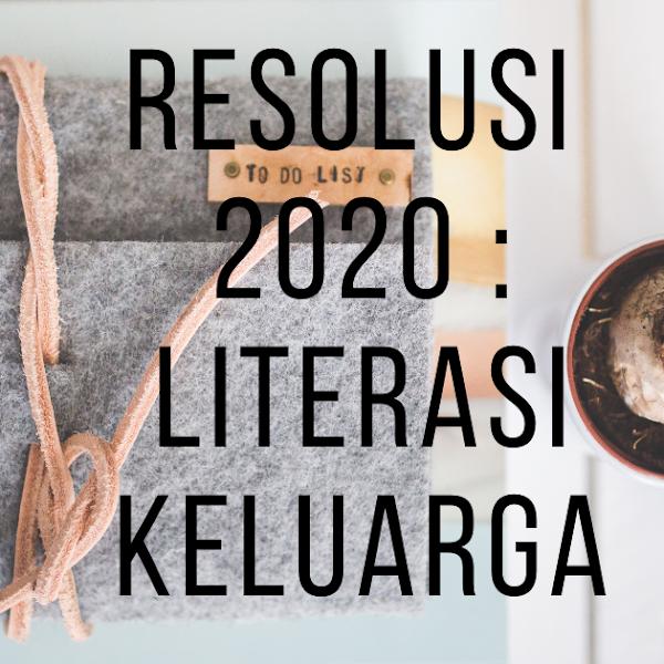 Resolusi 2020 : Keluarga Literasi