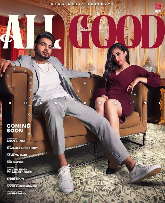 All Good by Khan Bhaini - Song Lyrics