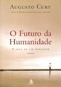 Augusto Cury - O FUTURO DA HUMANIDADE.doc