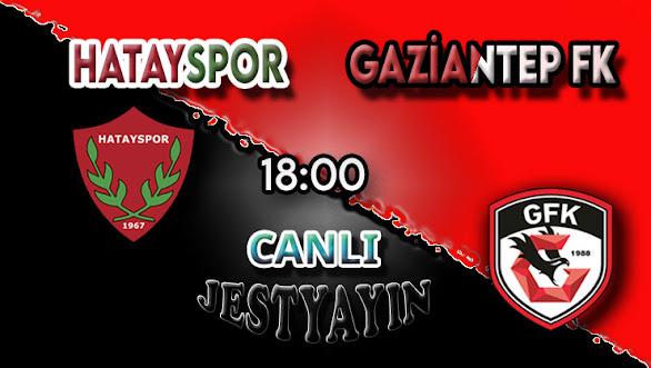 Hatayspor – Gaziantep FK canlı maç izle