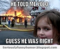 He told me YOLO - Guess he was right! Creepy little girl burning house!