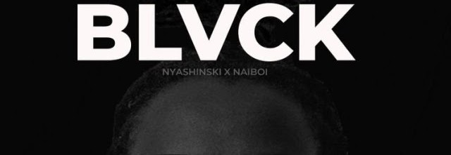 Download Naiboi x Nyashinski - Black