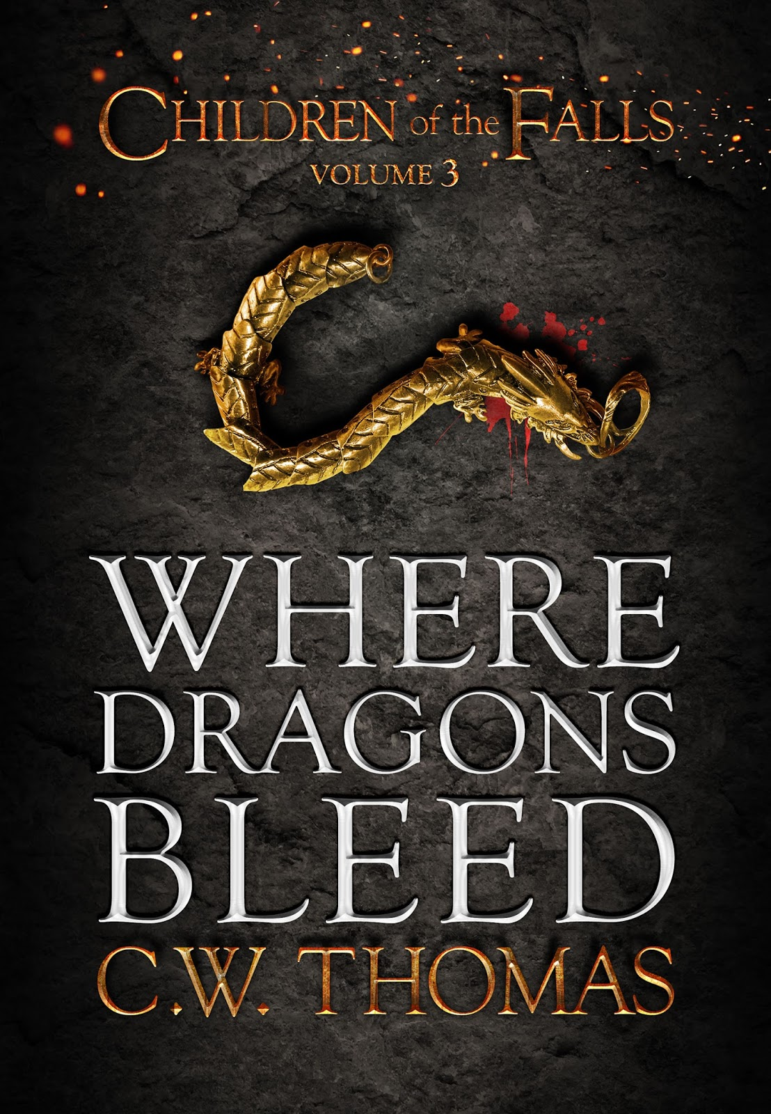 Where Dragons Bleed, by C.W. Thomas