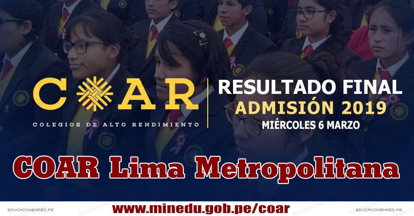 COAR Lima Metropolitana: Resultado Final Examen Admisión 2019 (6 Marzo) Lista de Ingresantes - Colegios de Alto Rendimiento - MINEDU - www.drelm.gob.pe