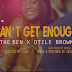 Download Video :The Ben ft Otile Brown - Can't get Enough