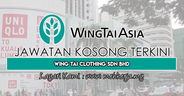 Jawatan Kosong Terkini 2018 di Wing Tai Clothing Sdn Bhd