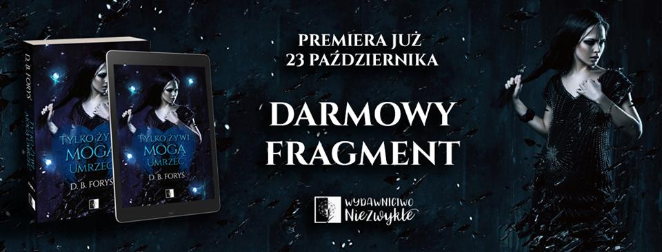 Tylko żywi mogą umrzeć, D. B. Foryś, Wydawnictwo Niezwykłe, Tessa Brown, książka, zapowiedź, tom 1, książki fantasy, polskie książki