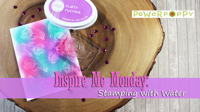 http://powerpoppy.blogspot.ca/2017/04/inspire-me-monday-stamping-with-water.html