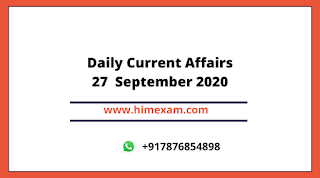 Daily Current Affairs 27   SEP 2020