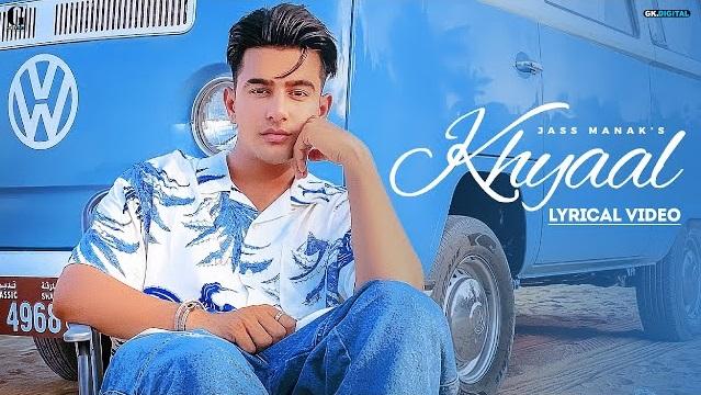 Khyaal Lyrics - Jass Manak