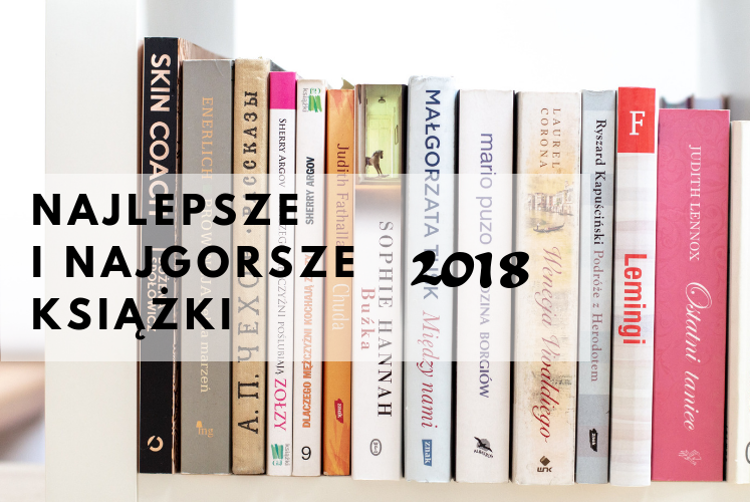 Najlepsze i najgorsze książki 2018