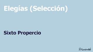 Elegías (Selección)Sixto Propercio