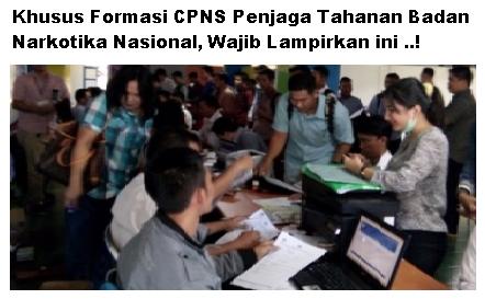 Khusus Formasi CPNS Penjaga Tahanan Badan Narkotika Nasional, Wajib Lampirkan ini