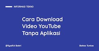 Cara Download Video YouTube Tanpa Menggunakan Aplikasi Pihak Ketiga