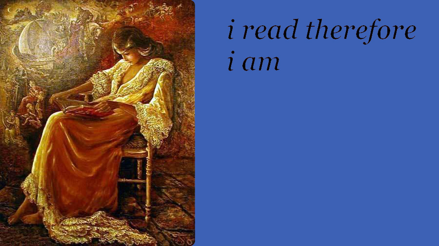 i read therefore i am