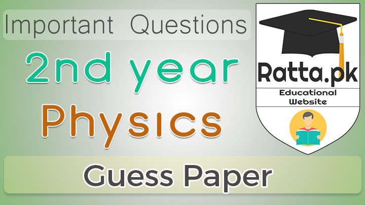 2nd Year (12th class) Physics Guess Paper Solved 2021