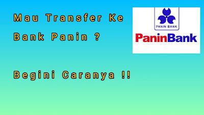 Cara Transfer Ke Bank Panin : Biaya Admin Dan Kode Bank Panin