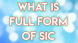SIC full form all famous forms - dealerrocks.com