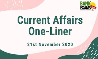 Current Affairs One-Liner: 21st November 2020