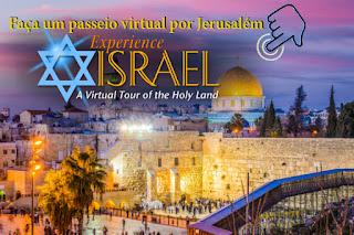 PASSEIO VIRTUAL POR JERUSALÉM.