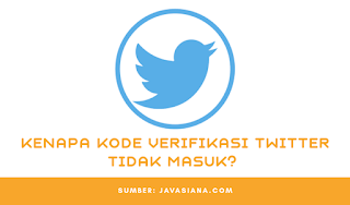Cara Mengatasi Kode Verifikasi Twitter Tidak Masuk