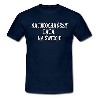 Koszulka Najukochańszy tata na świecie
