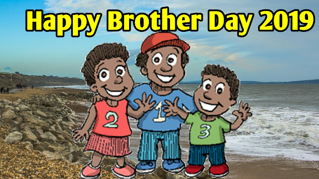 Happy Brother Day 2019, brother day 2019