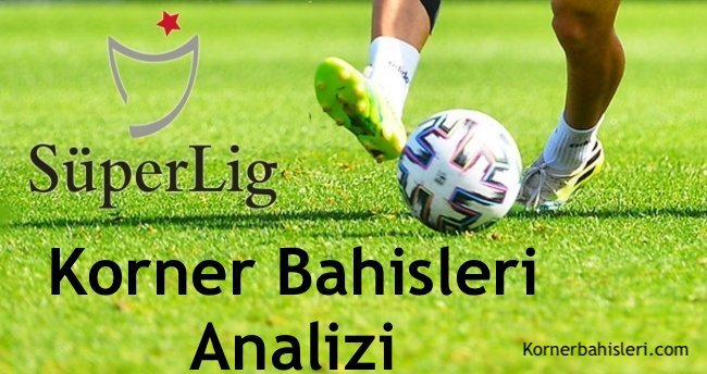 Süper Lig Korner Analiz