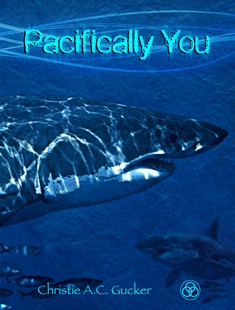 Pacifically You (Christie A. C. Gucker)