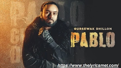 Pablo Song Lyrics | Gursewak Dhillon Sukh Sanghera | Latest Punjabi Songs 2020