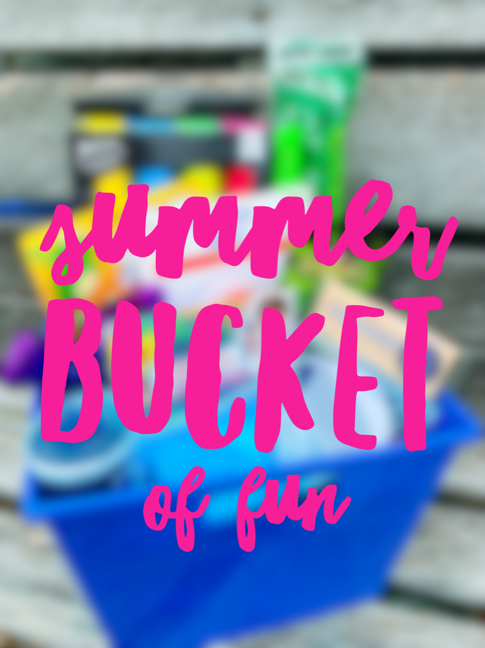 Summer bucket of fun - Hall Around Texas
