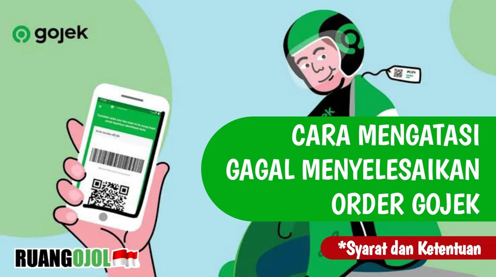 Cara Mudah Mengatasi Tidak Dapat Menyelesaikan Order Gojek