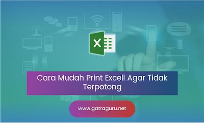 Cara Mudah Print Excell Agar Tidak Terpotong